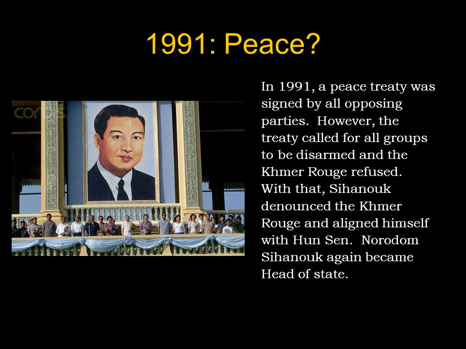 1991: Peace In 1991, a peace treaty was signed by all opposing