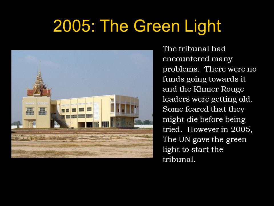 2005: The Green Light The tribunal had encountered many
