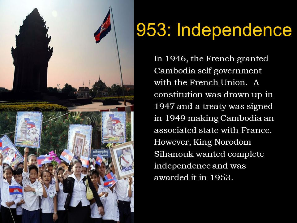 1953: Independence In 1946, the French granted