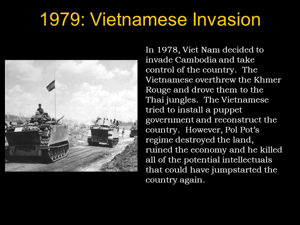 1979: Vietnamese Invasion In 1978, Viet Nam decided to