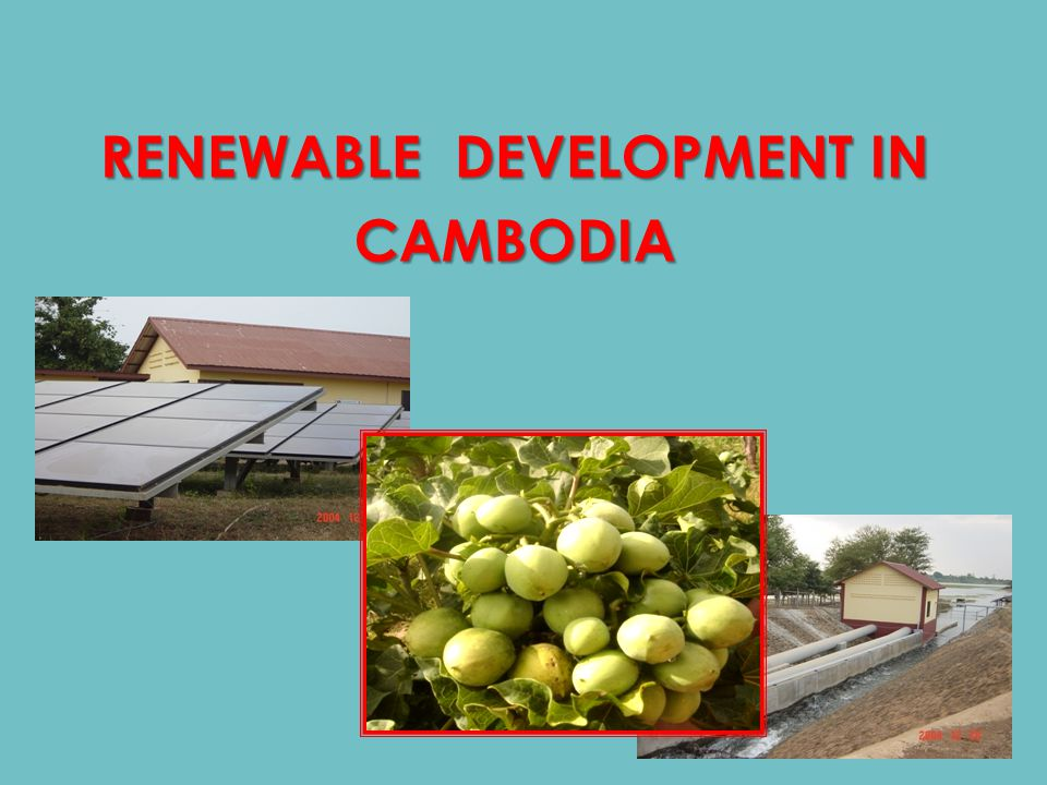 RENEWABLE DEVELOPMENT IN CAMBODIA