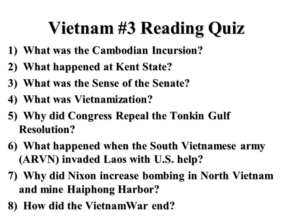 Vietnam #3 Reading Quiz 1) What was the Cambodian Incursion