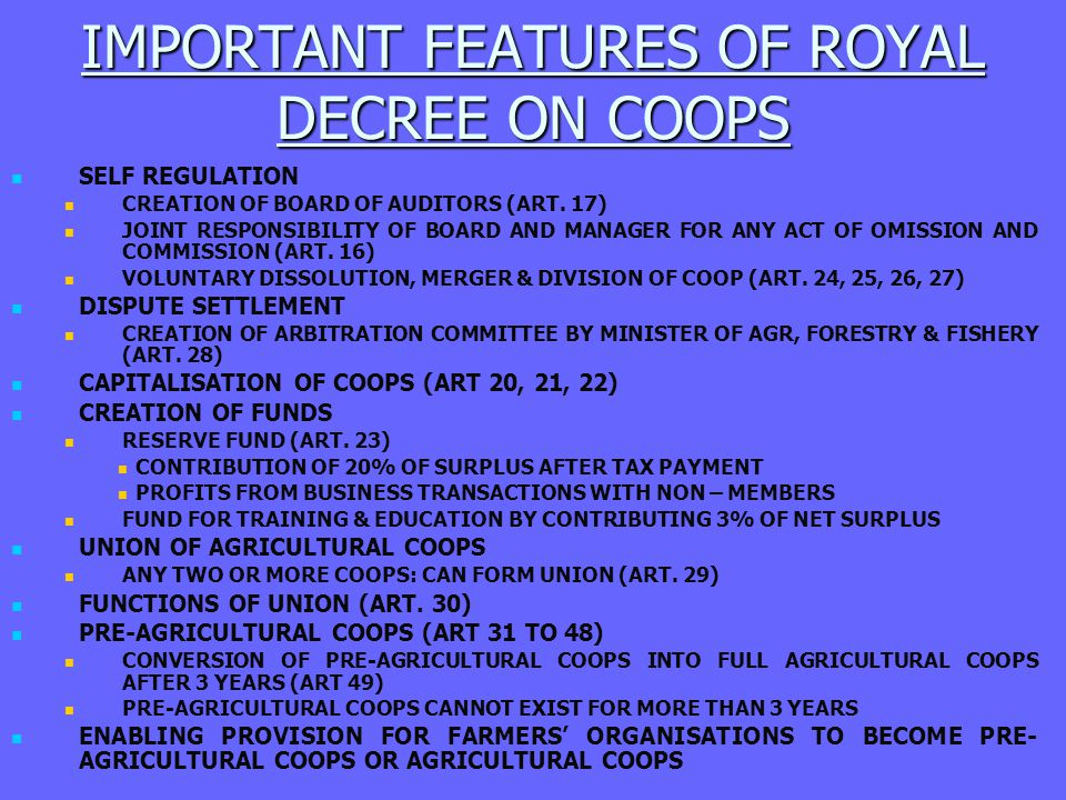 IMPORTANT FEATURES OF ROYAL DECREE ON COOPS