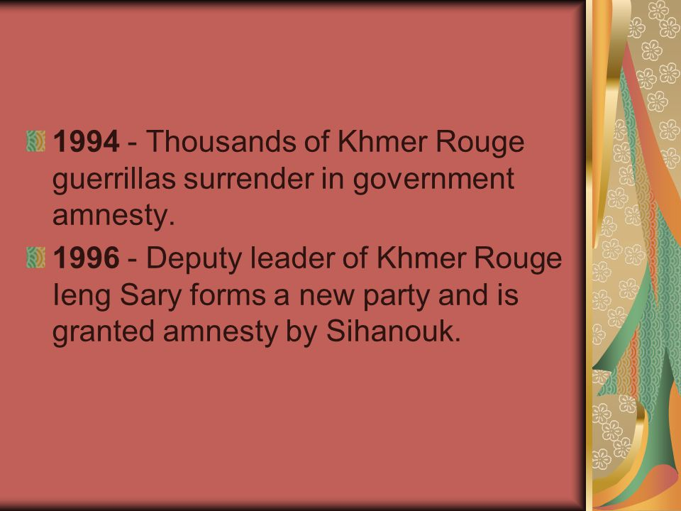 1994 - Thousands of Khmer Rouge guerrillas surrender in government amnesty.