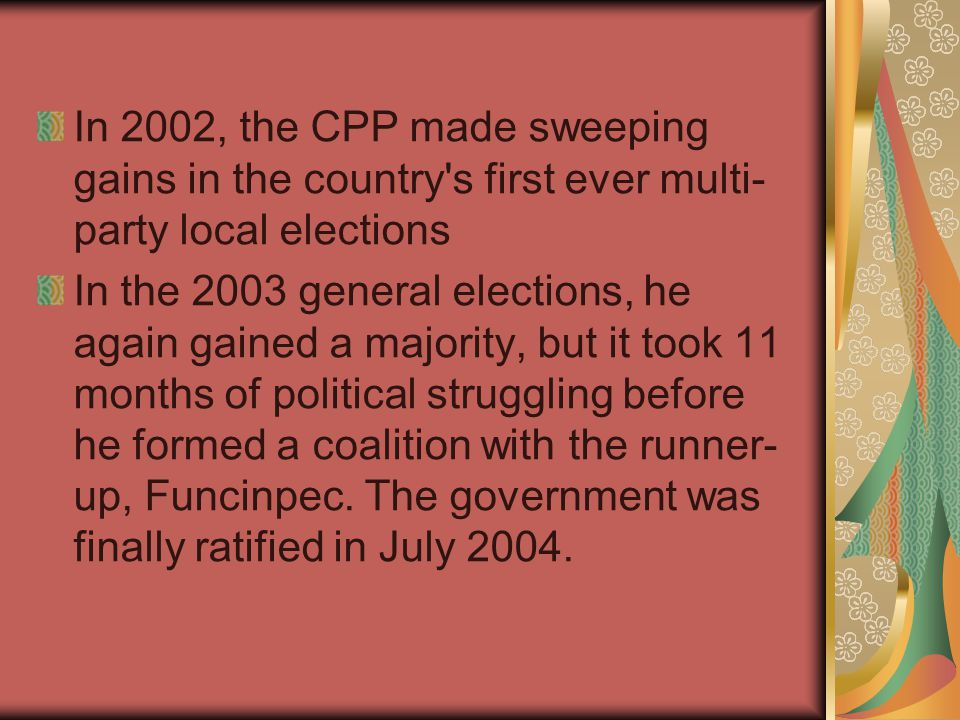 In 2002, the CPP made sweeping gains in the country s first ever multi-party local elections