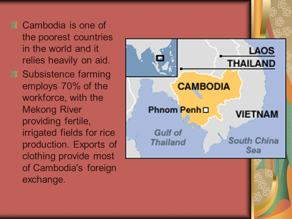 Cambodia is one of the poorest countries in the world and it relies heavily on aid.