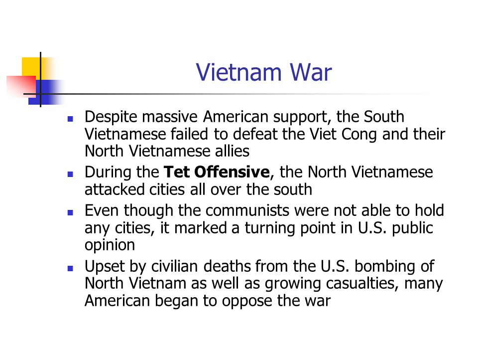 Vietnam War Despite massive American support, the South Vietnamese failed to defeat the Viet Cong and their North Vietnamese allies.