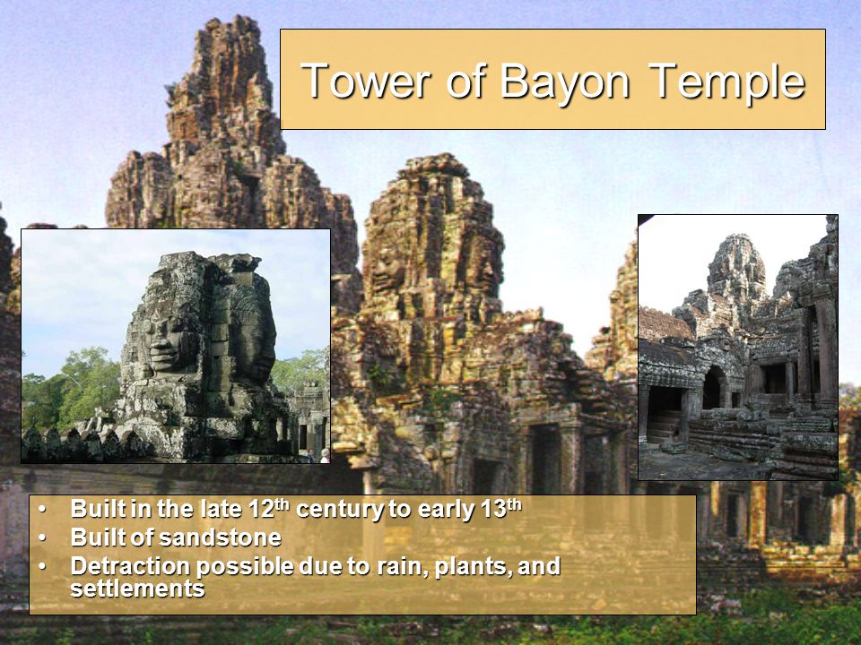 Tower of Bayon Temple Built in the late 12th century to early 13th
