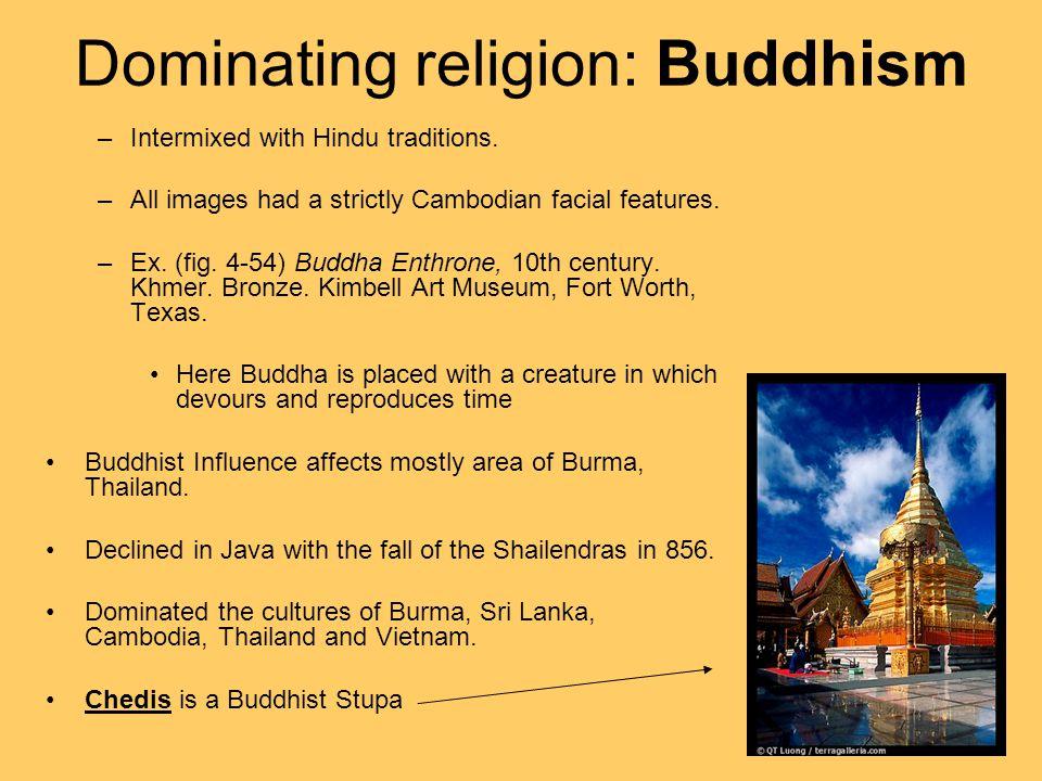 Dominating religion: Buddhism