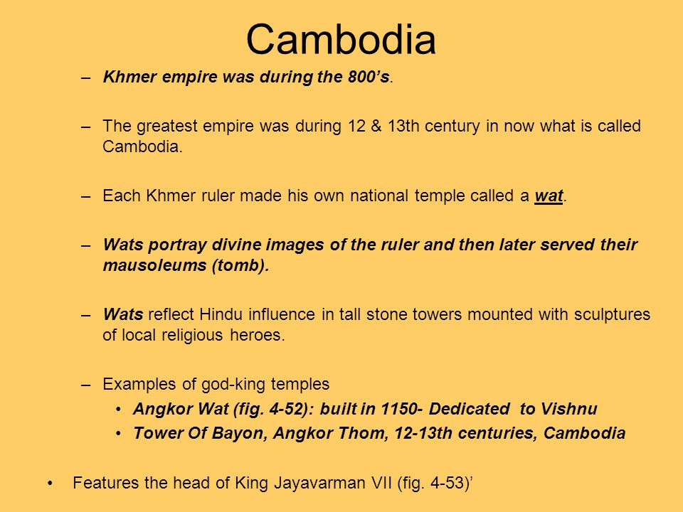 Cambodia Khmer empire was during the 800's.