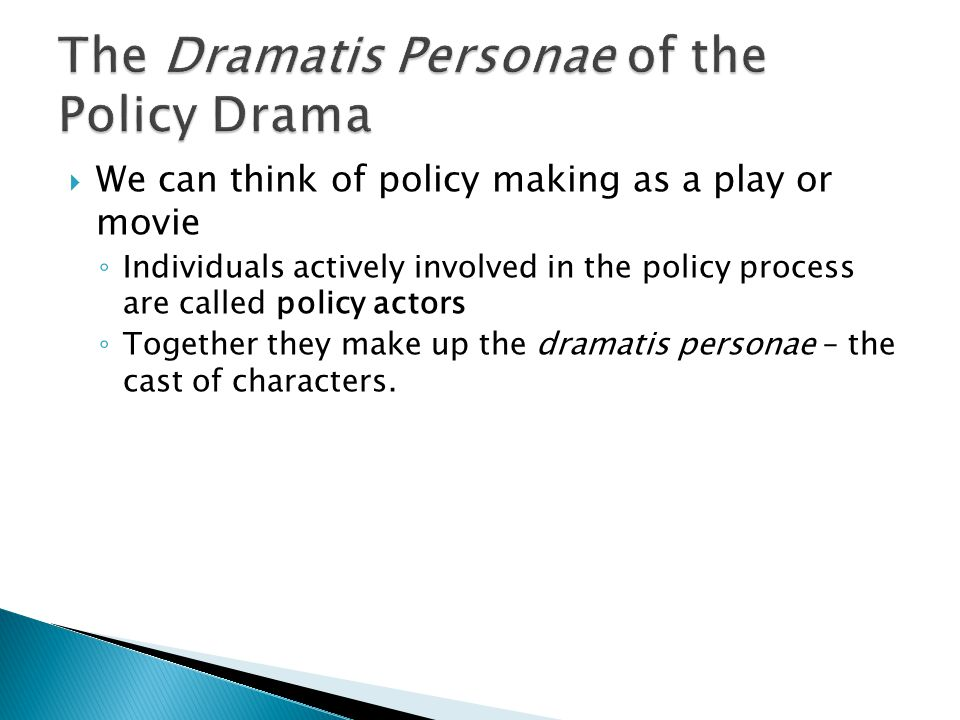 The Dramatis Personae of the Policy Drama