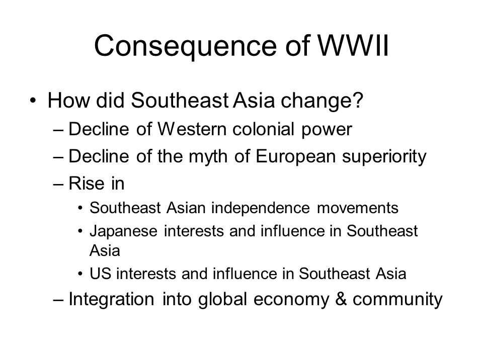 Consequence of WWII How did Southeast Asia change