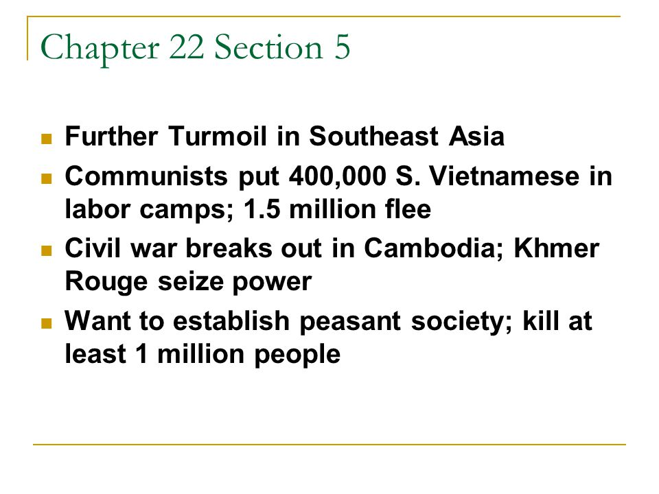 Chapter 22 Section 5 Further Turmoil in Southeast Asia