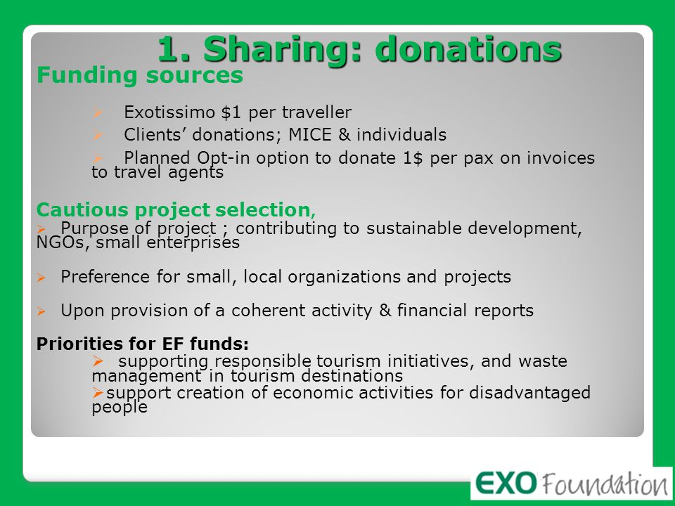 1. Sharing: donations Funding sources Cautious project selection,