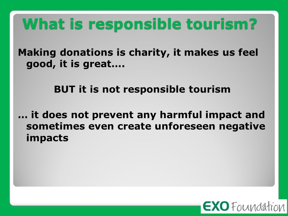 What is responsible tourism