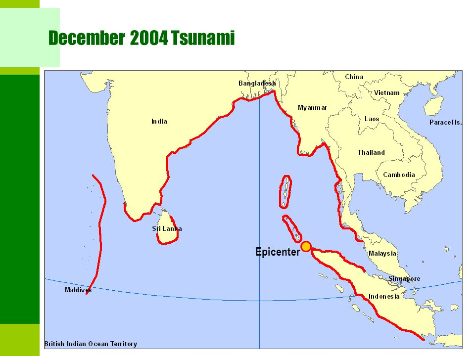 December 2004 Tsunami Source: ESRI Epicenter