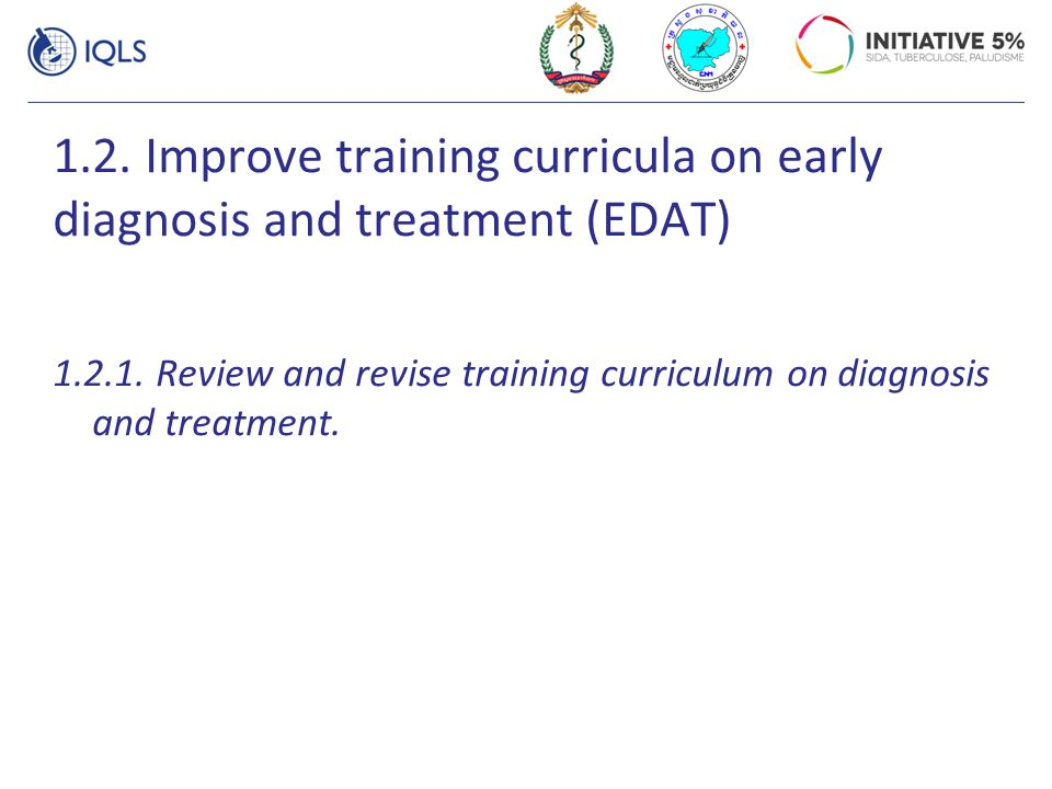 1.2. Improve training curricula on early diagnosis and treatment (EDAT)
