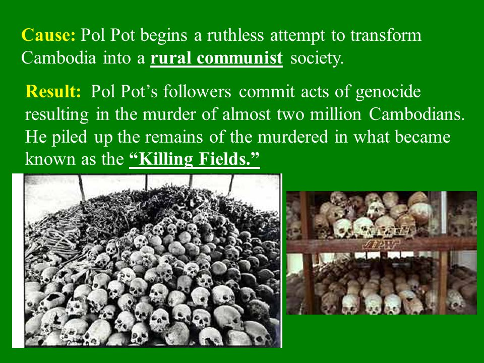 Cause: Pol Pot begins a ruthless attempt to transform Cambodia into a rural communist society.