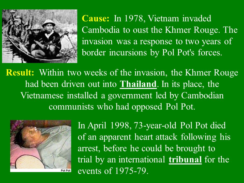 Cause: In 1978, Vietnam invaded Cambodia to oust the Khmer Rouge