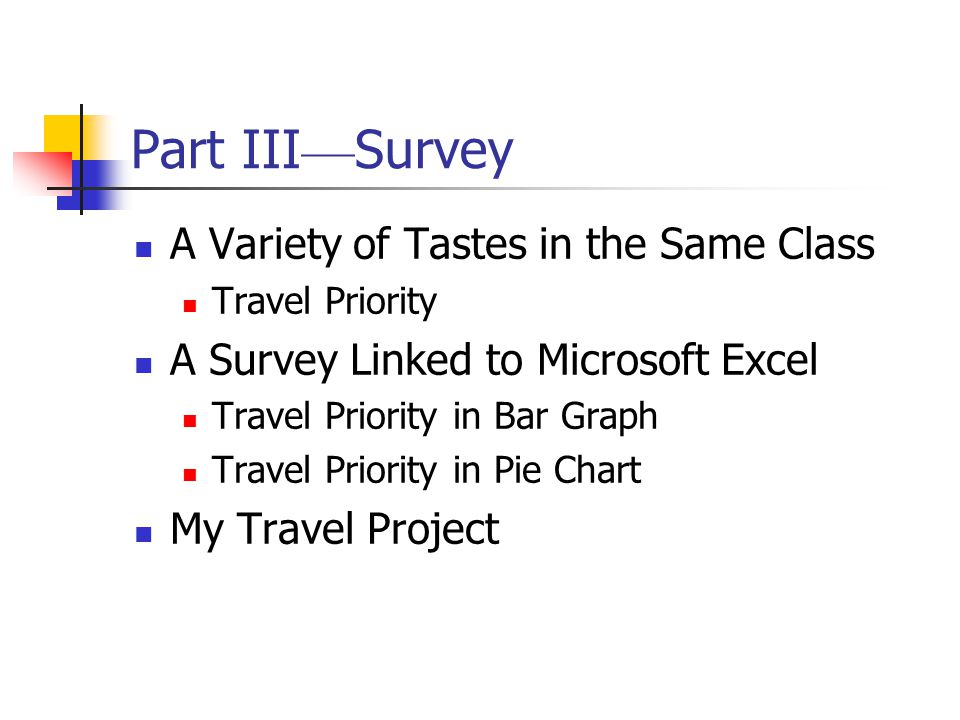 Part III—Survey A Variety of Tastes in the Same Class