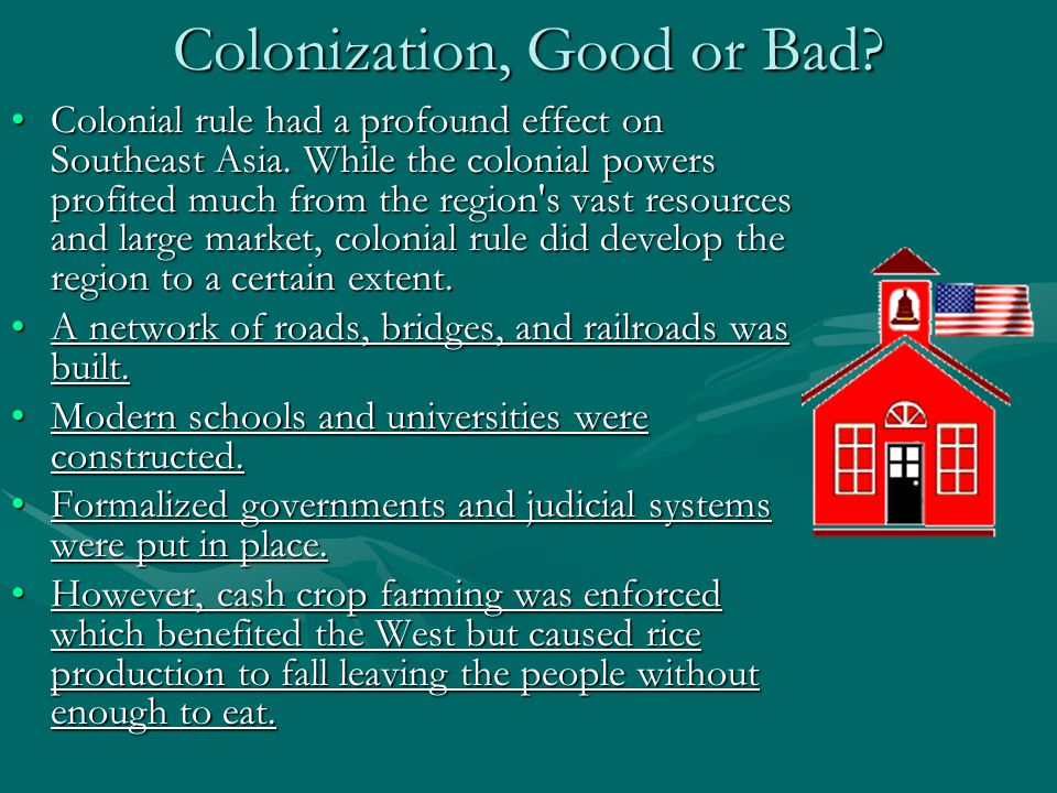 Colonization, Good or Bad