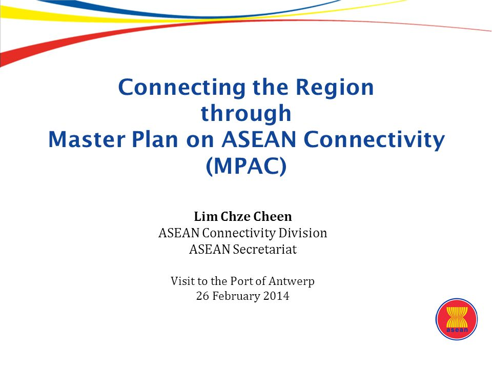 Connecting the Region through Master Plan on ASEAN Connectivity (MPAC)