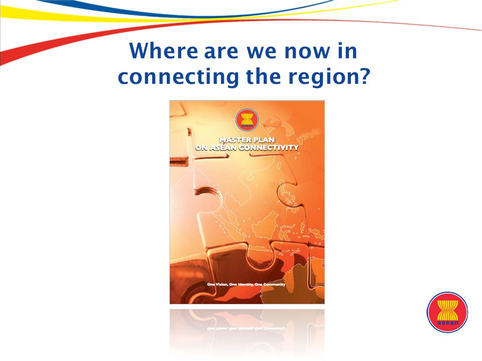 Where are we now in connecting the region