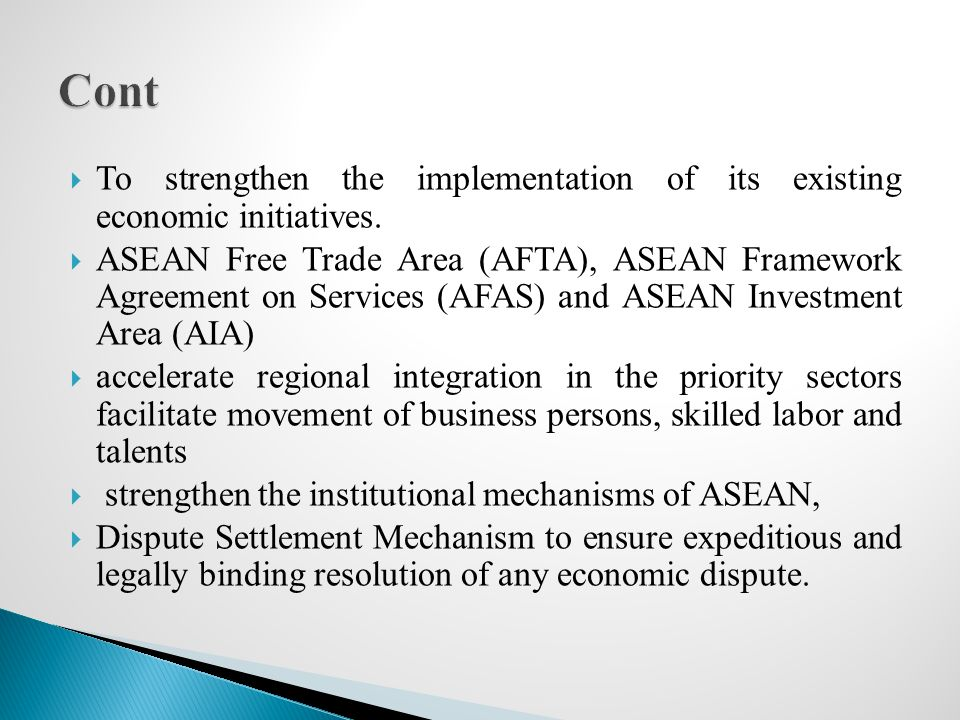 Cont To strengthen the implementation of its existing economic initiatives.