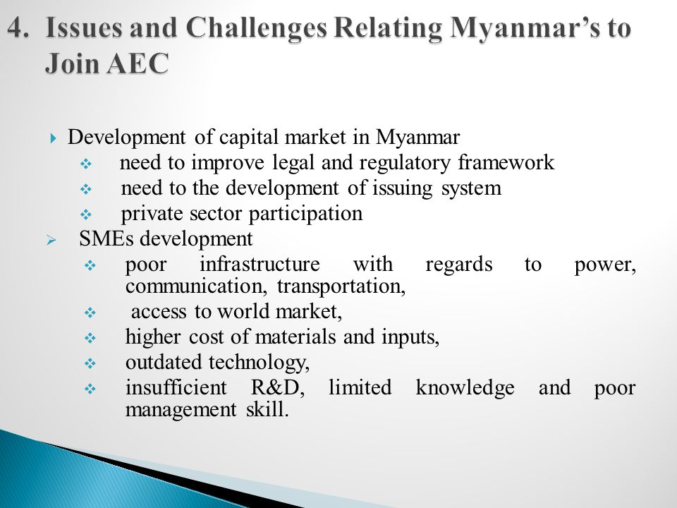 4. Issues and Challenges Relating Myanmar's to Join AEC