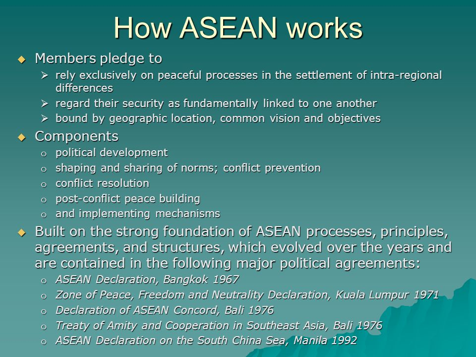 How ASEAN works Members pledge to Components