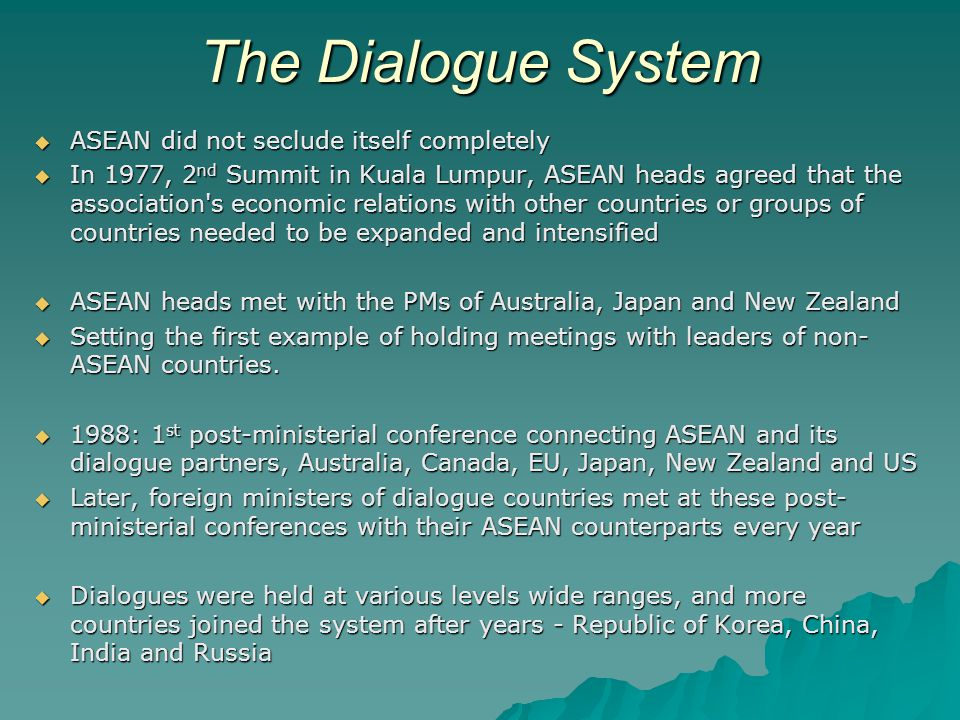 The Dialogue System ASEAN did not seclude itself completely