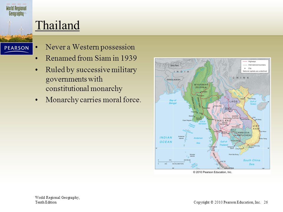 Thailand Never a Western possession Renamed from Siam in 1939