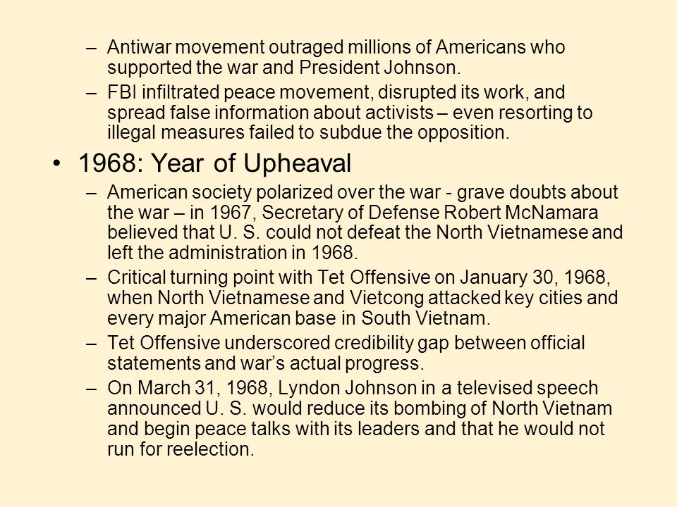 Antiwar movement outraged millions of Americans who supported the war and President Johnson.