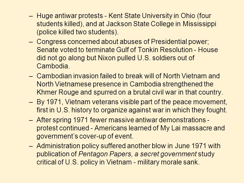 Huge antiwar protests - Kent State University in Ohio (four students killed), and at Jackson State College in Mississippi (police killed two students).