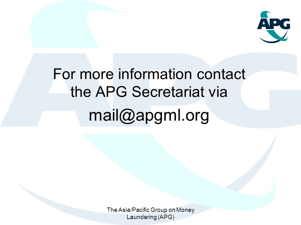 For more information contact the APG Secretariat via mail@apgml.org