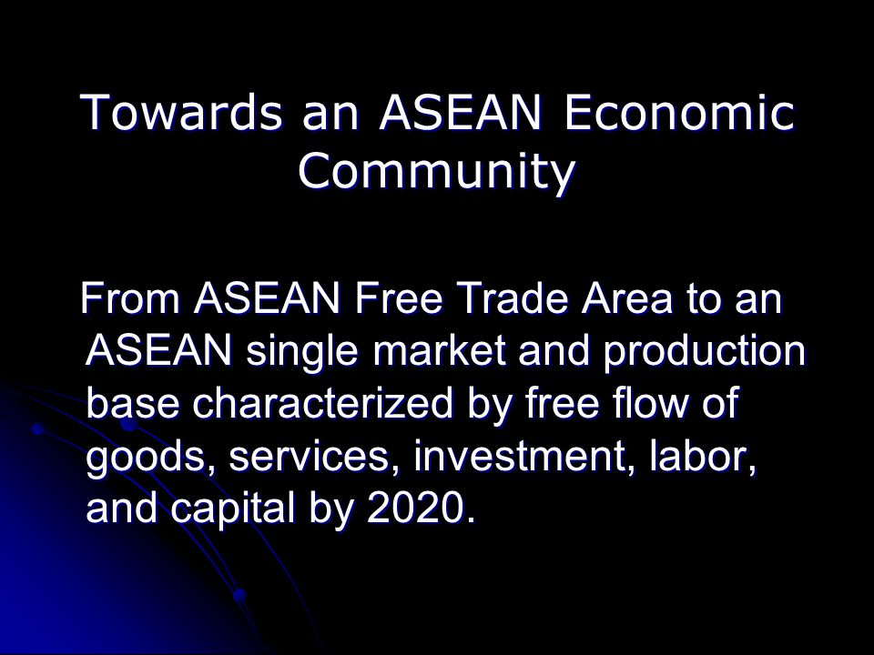 Towards an ASEAN Economic Community