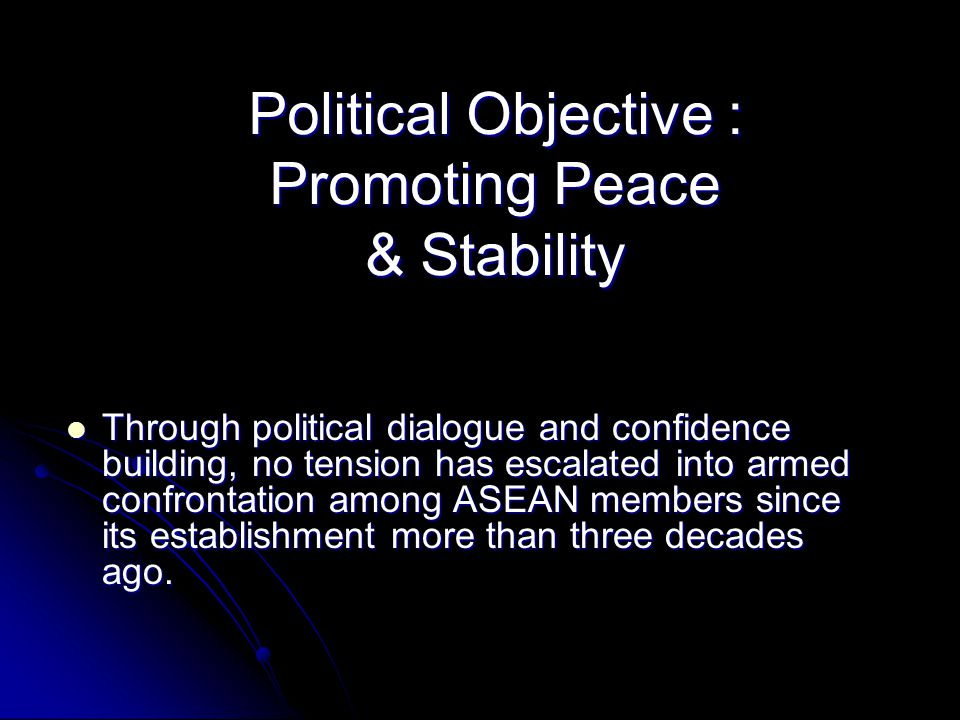 Political Objective : Promoting Peace & Stability