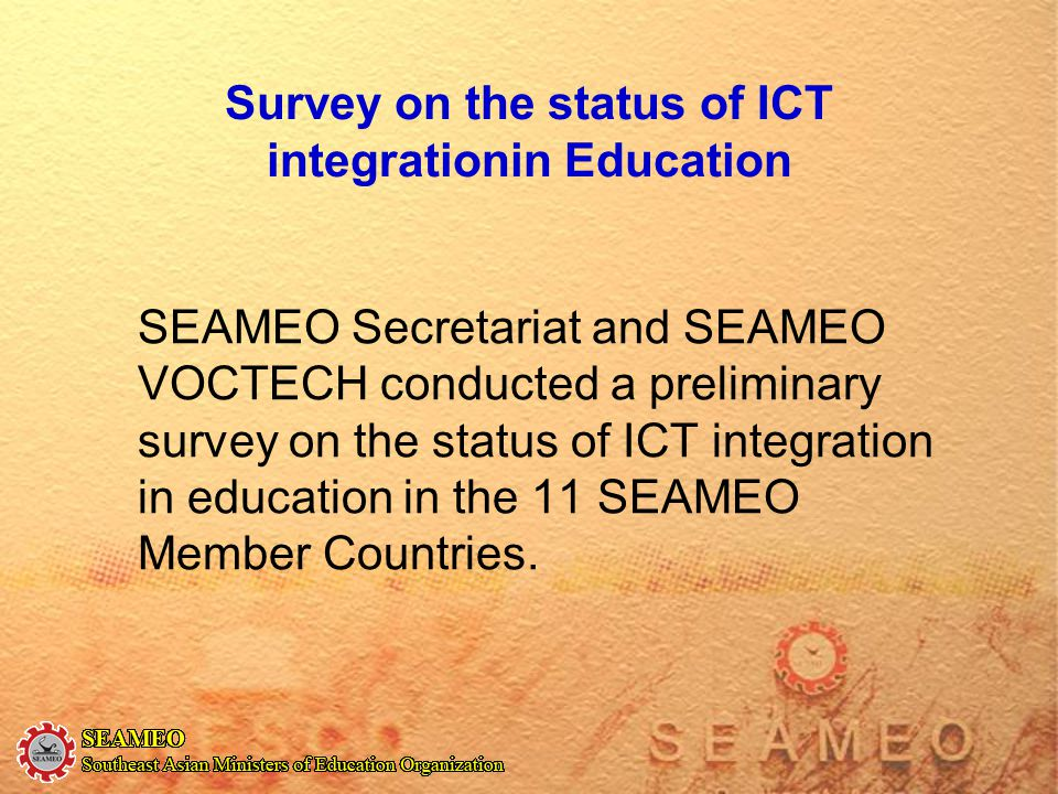 Survey on the status of ICT integrationin Education