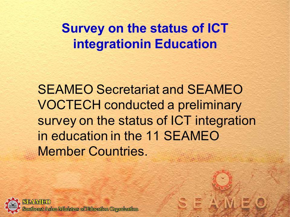 Survey on the status of ICT integrationin Education