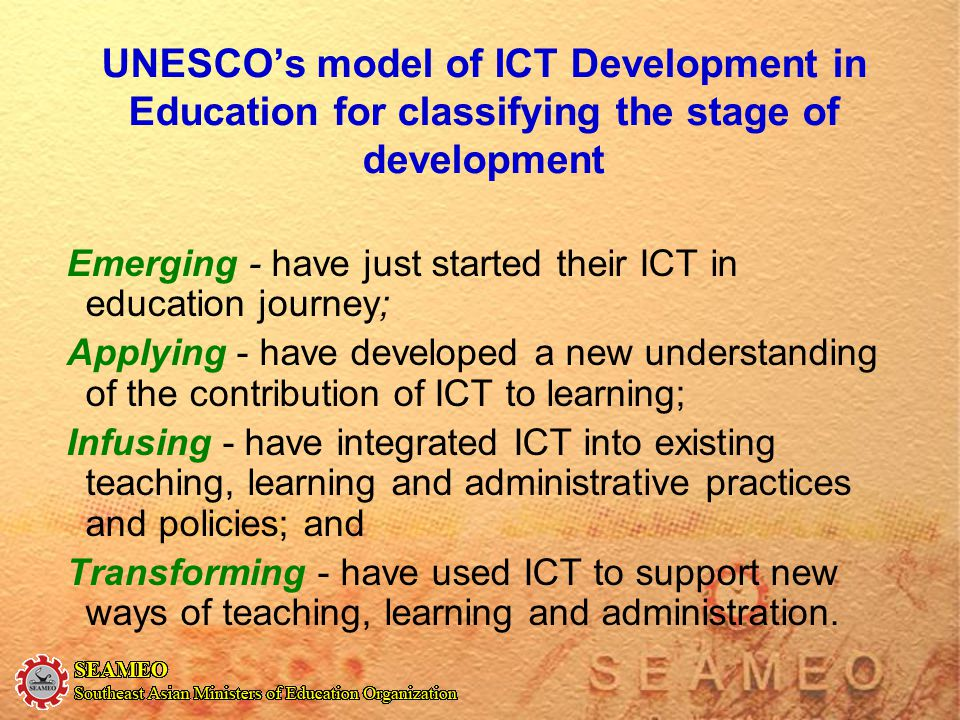 UNESCO's model of ICT Development in Education for classifying the stage of development