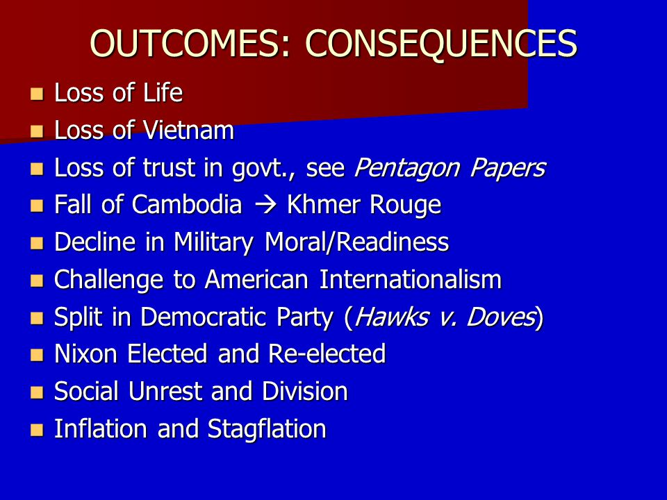 OUTCOMES: CONSEQUENCES