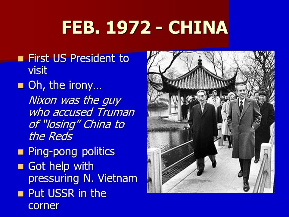 FEB. 1972 - CHINA First US President to visit Oh, the irony…