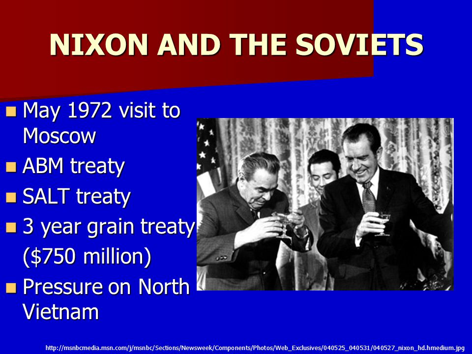NIXON AND THE SOVIETS May 1972 visit to Moscow ABM treaty SALT treaty