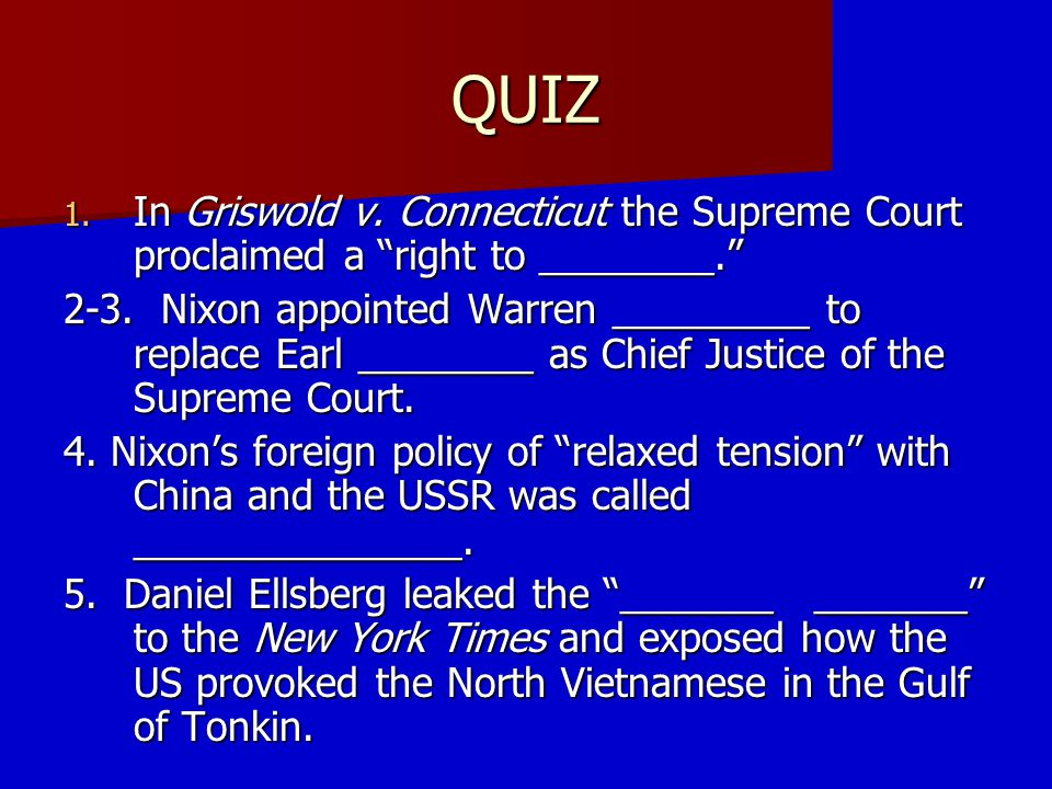 QUIZ In Griswold v. Connecticut the Supreme Court proclaimed a right to ________.