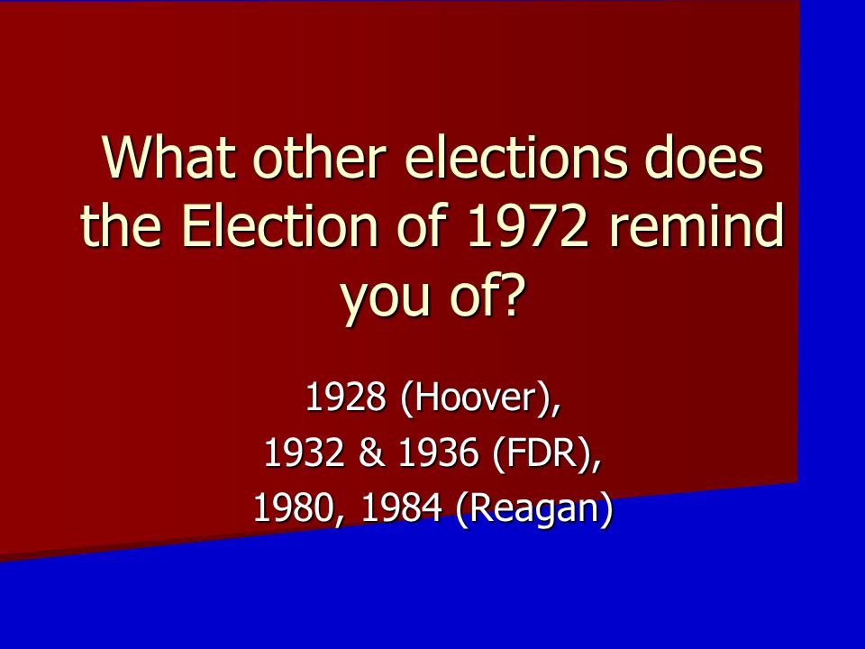 What other elections does the Election of 1972 remind you of