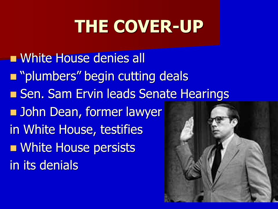THE COVER-UP White House denies all plumbers begin cutting deals