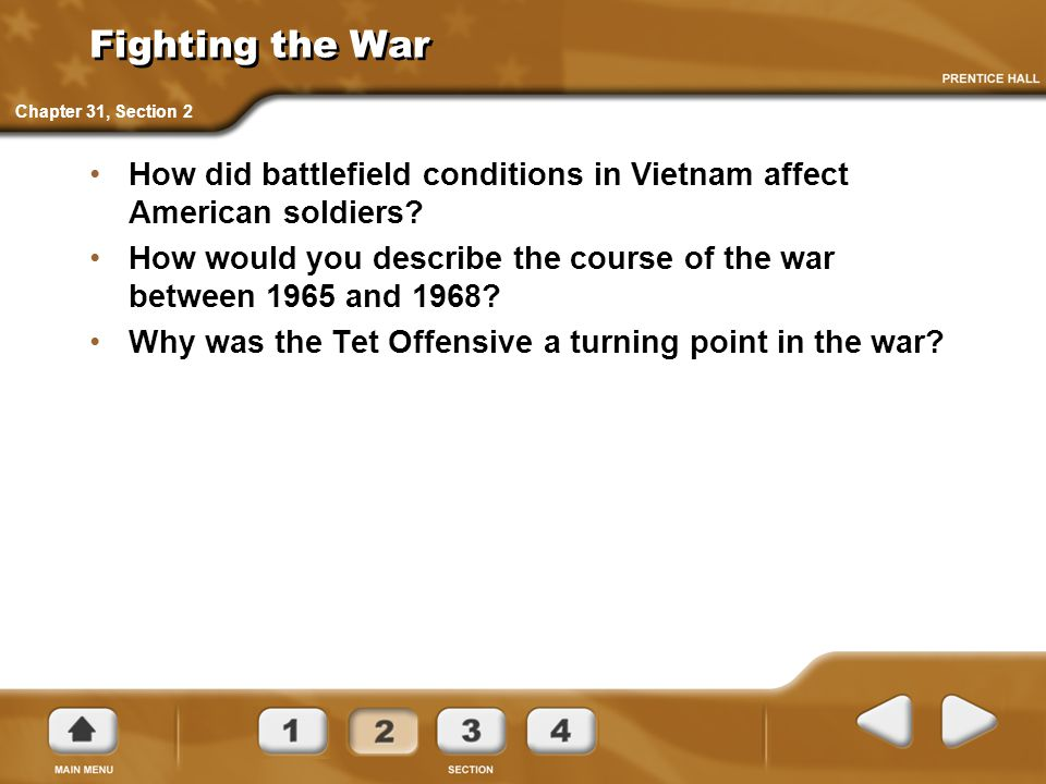 Fighting the War Chapter 31, Section 2. How did battlefield conditions in Vietnam affect American soldiers