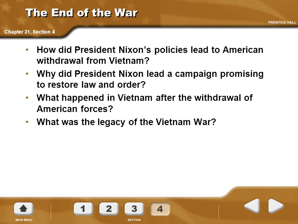 The End of the War Chapter 31, Section 4. How did President Nixon's policies lead to American withdrawal from Vietnam