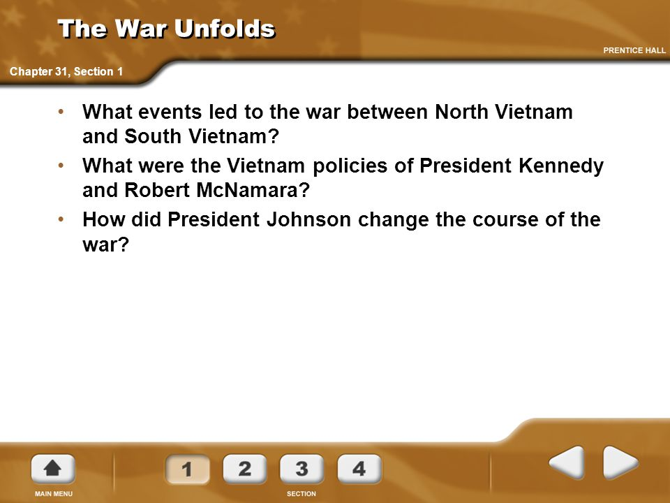The War Unfolds Chapter 31, Section 1. What events led to the war between North Vietnam and South Vietnam