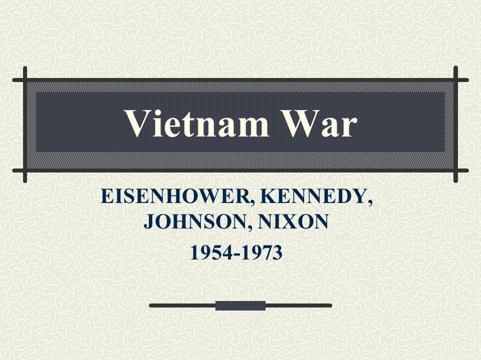 EISENHOWER, KENNEDY, JOHNSON, NIXON 1954-1973